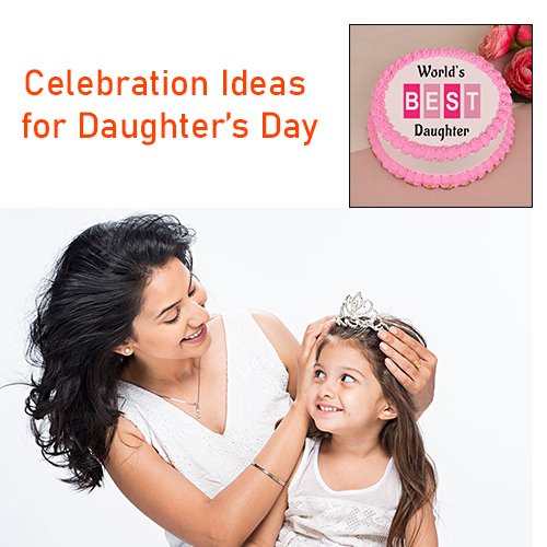 Celebration Ideas for Daughter's Day